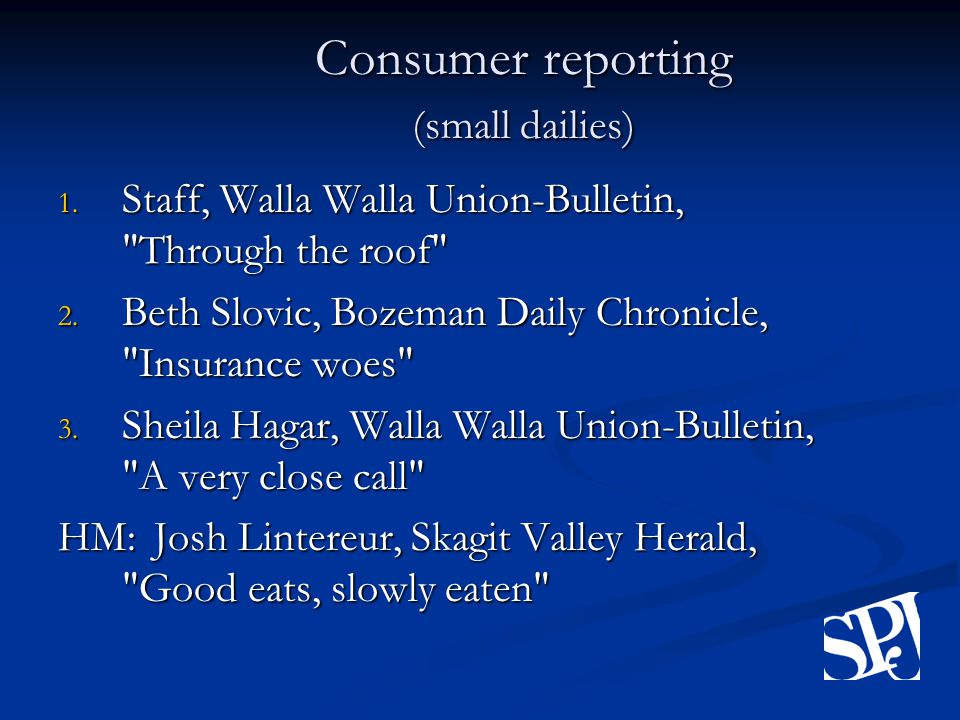 Consumer reporting (small dailies) 1. Staff, Walla Walla Union-Bulletin, Through the roof 2.
