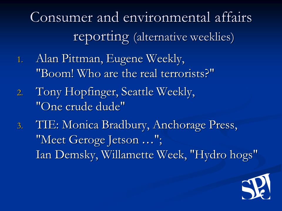 Consumer and environmental affairs reporting (alternative weeklies) 1.