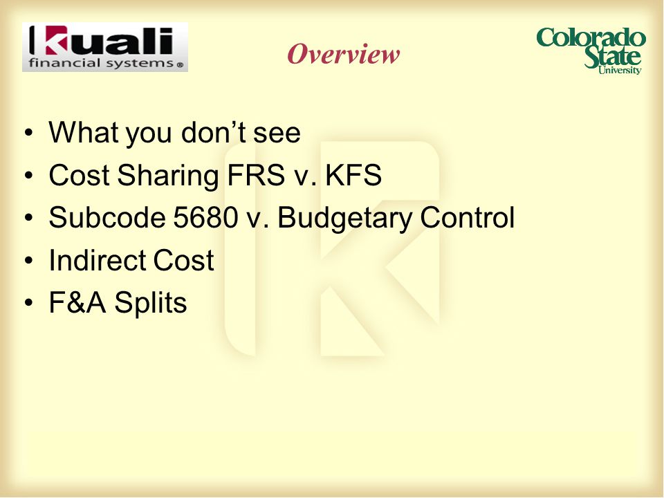 Overview What you don't see Cost Sharing FRS v. KFS Subcode 5680 v.