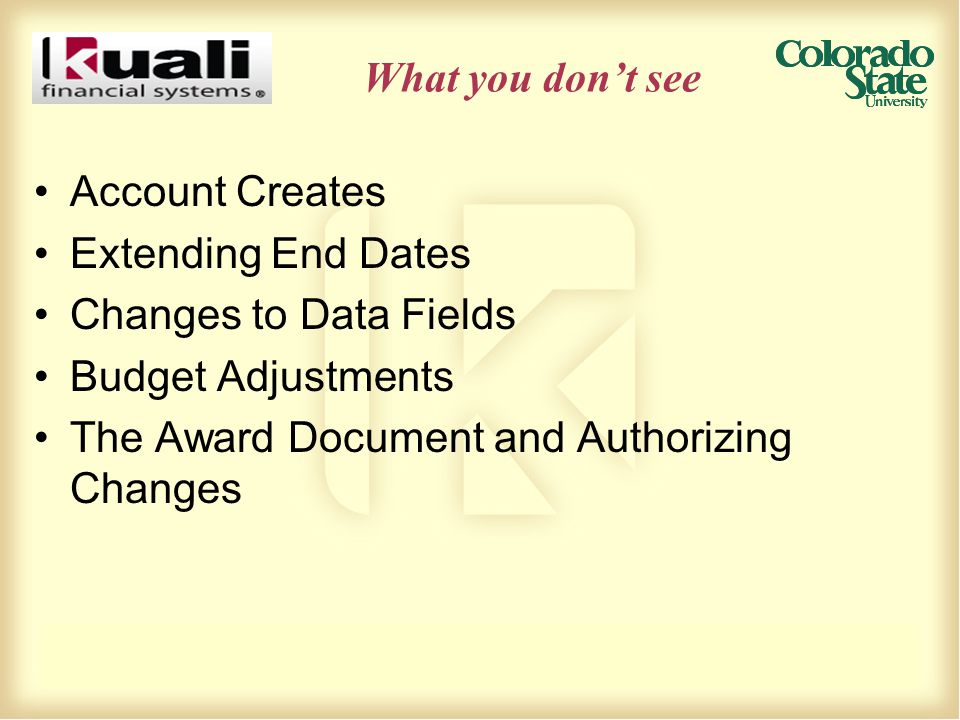What you don't see Account Creates Extending End Dates Changes to Data Fields