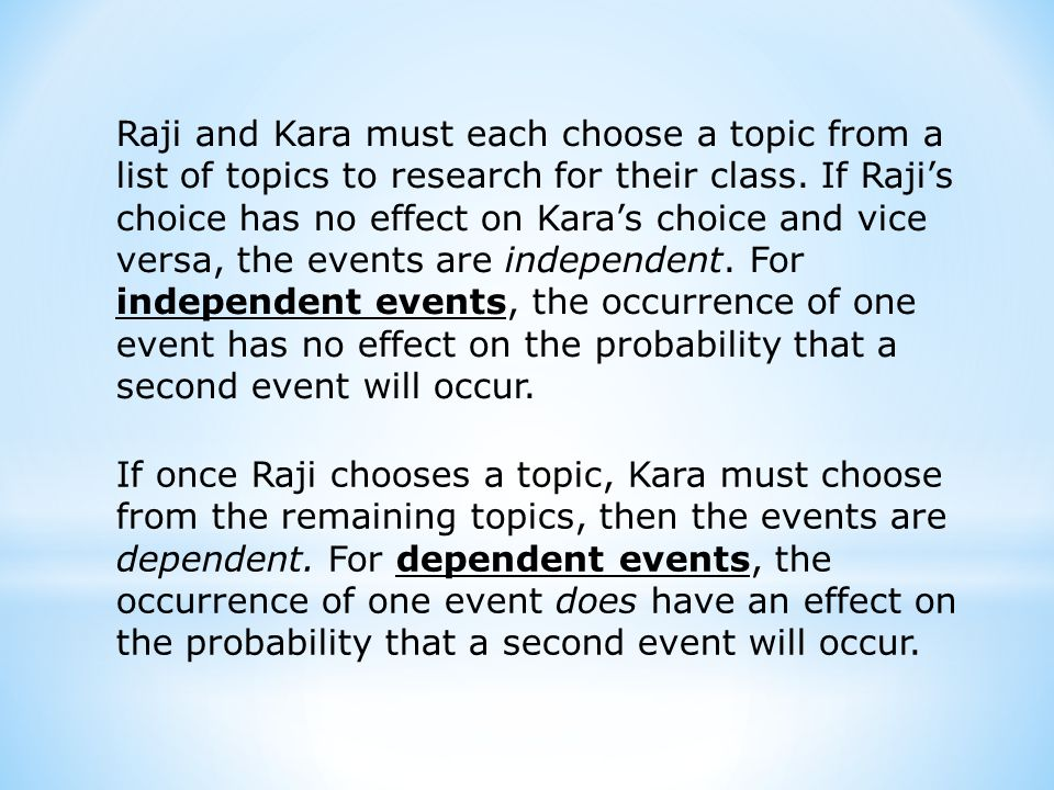 Raji and Kara must each choose a topic from a list of topics to research for their class.