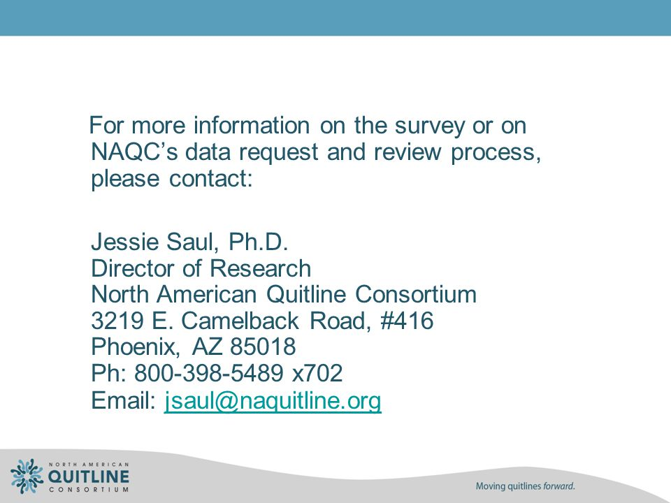 For more information on the survey or on NAQC's data request and review process, please contact: Jessie Saul, Ph.D.