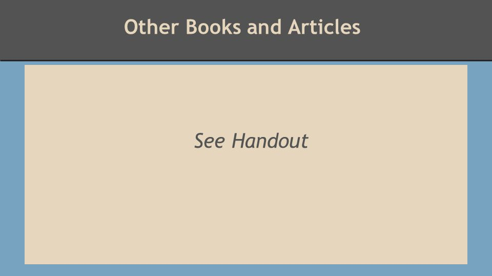 Other Books and Articles See Handout