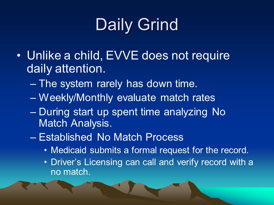 Daily Grind Unlike a child, EVVE does not require daily attention.
