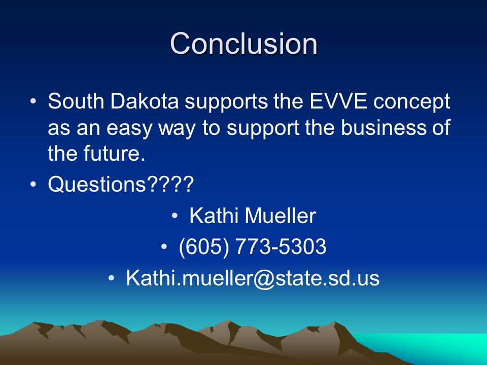 Conclusion South Dakota supports the EVVE concept as an easy way to support the business of the future.