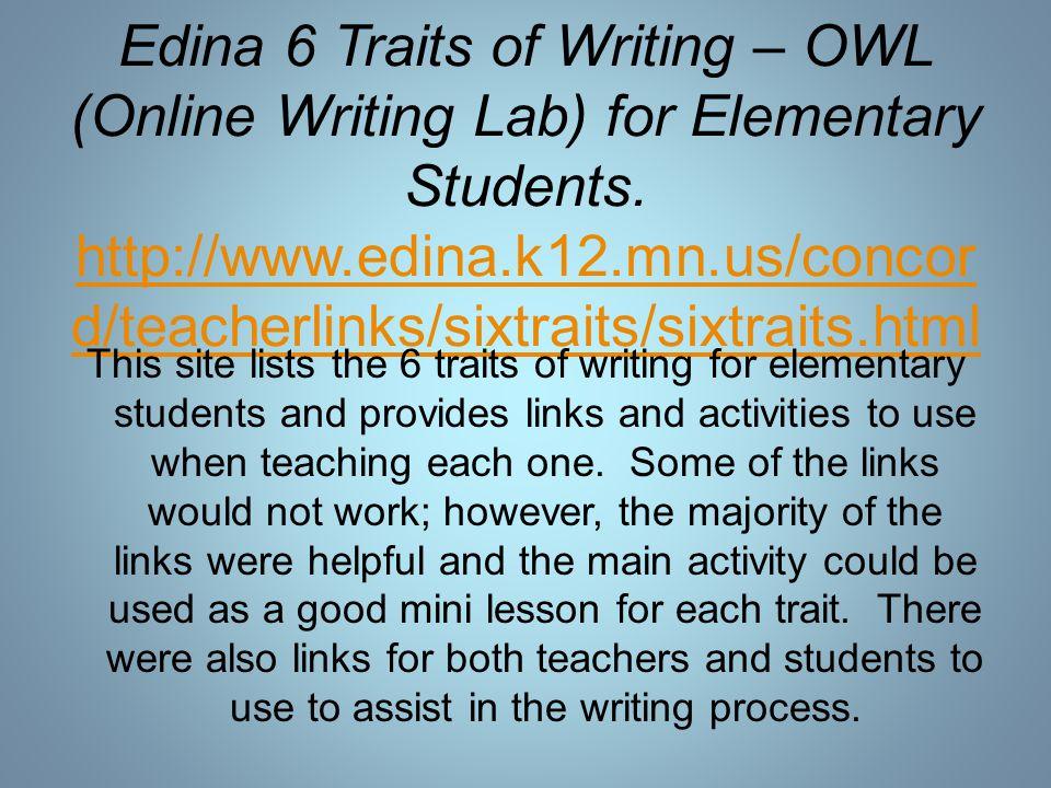 Edina 6 Traits of Writing – OWL (Online Writing Lab) for Elementary Students.