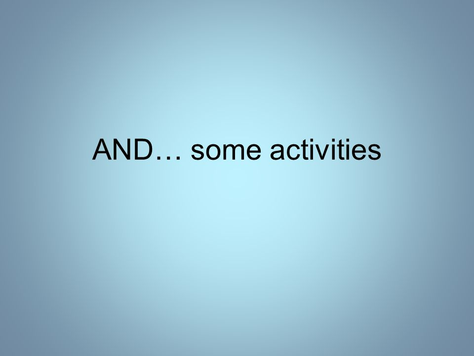 AND… some activities