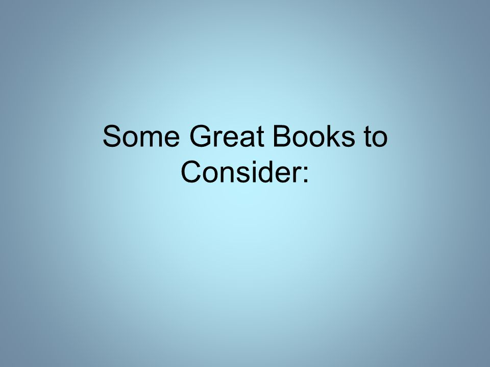 Some Great Books to Consider:
