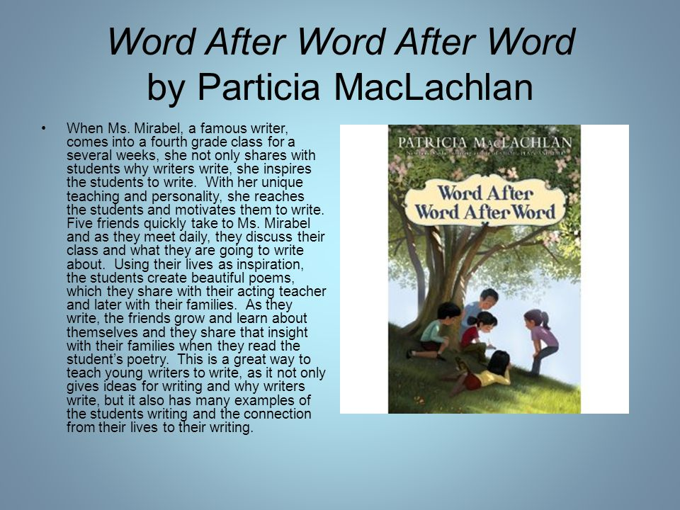 Word After Word After Word by Particia MacLachlan When Ms.