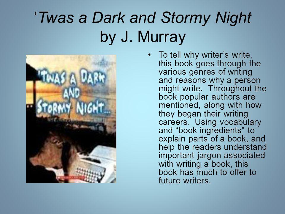 'Twas a Dark and Stormy Night by J.