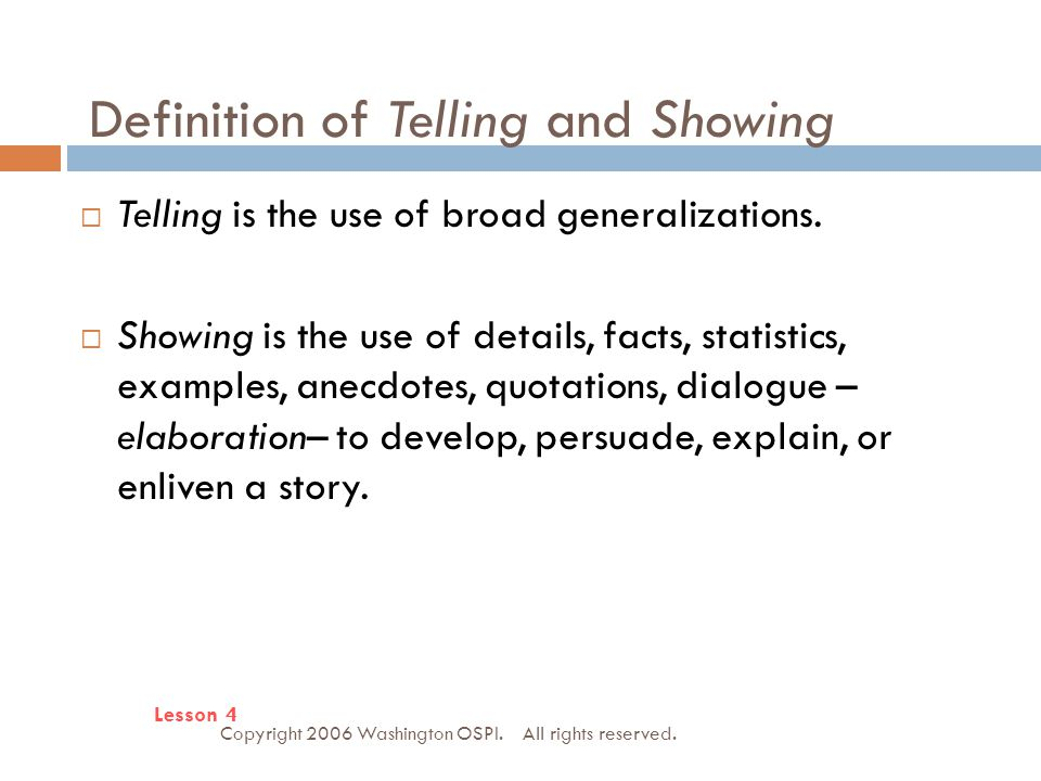 Definition of Telling and Showing Copyright 2006 Washington OSPI.