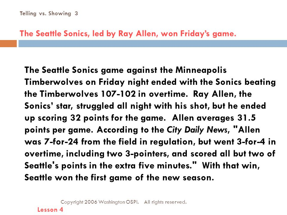 Telling vs. Showing 3 The Seattle Sonics, led by Ray Allen, won Friday's game.
