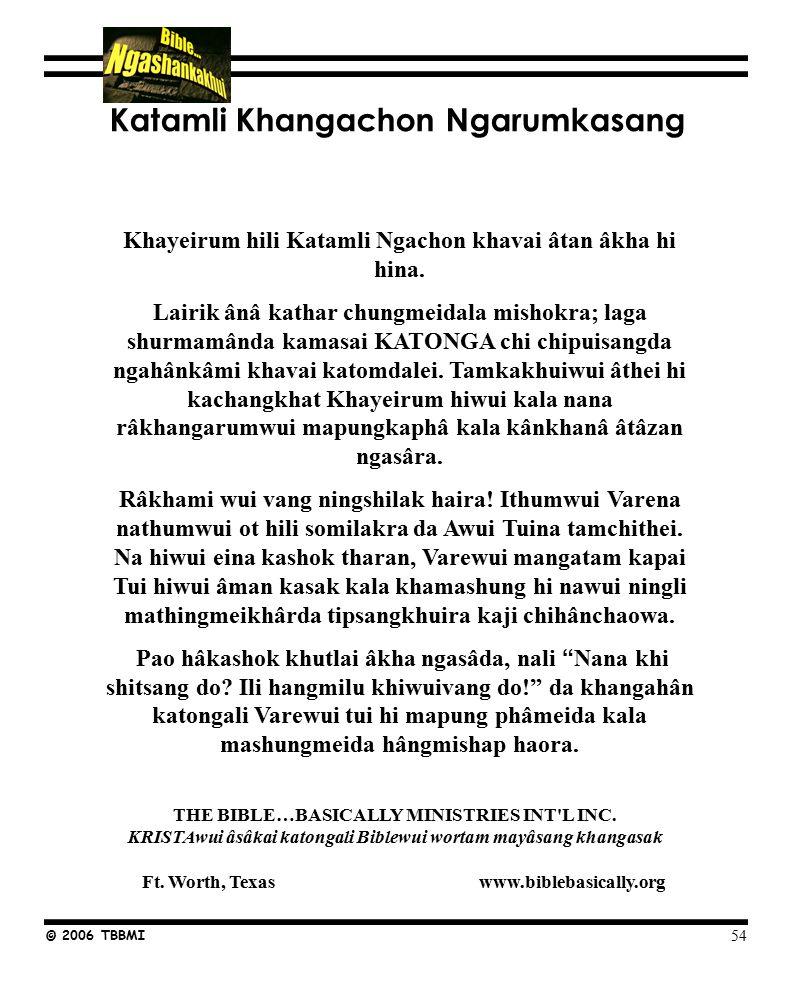 Khayeirum Katamli khangachon mashing © 2006 TBBMI Khayeirum hili Katamli Ngachon khavai âtan âkha hi hina.