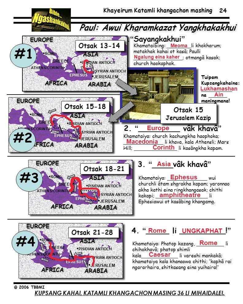 Khayeirum Katamli khangachon mashing © 2006 TBBMI 24 Paul: Awui Kharamkazat Yangkhakakhui Otsak 15 Jerusalem Kazip 1. Sayangkakhui 2.