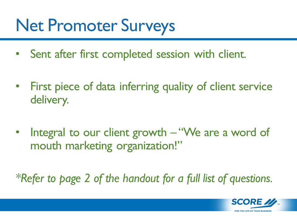 Net Promoter Surveys Sent after first completed session with client.