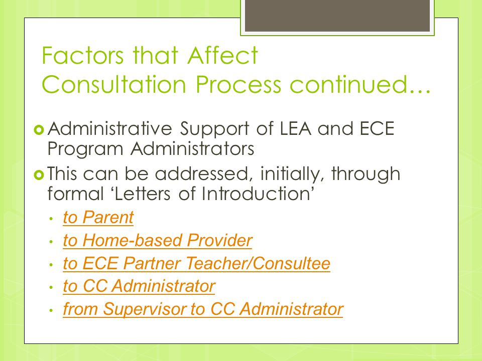 Factors that Affect Consultation Process continued…  Administrative Support of LEA and ECE Program Administrators  This can be addressed, initially,