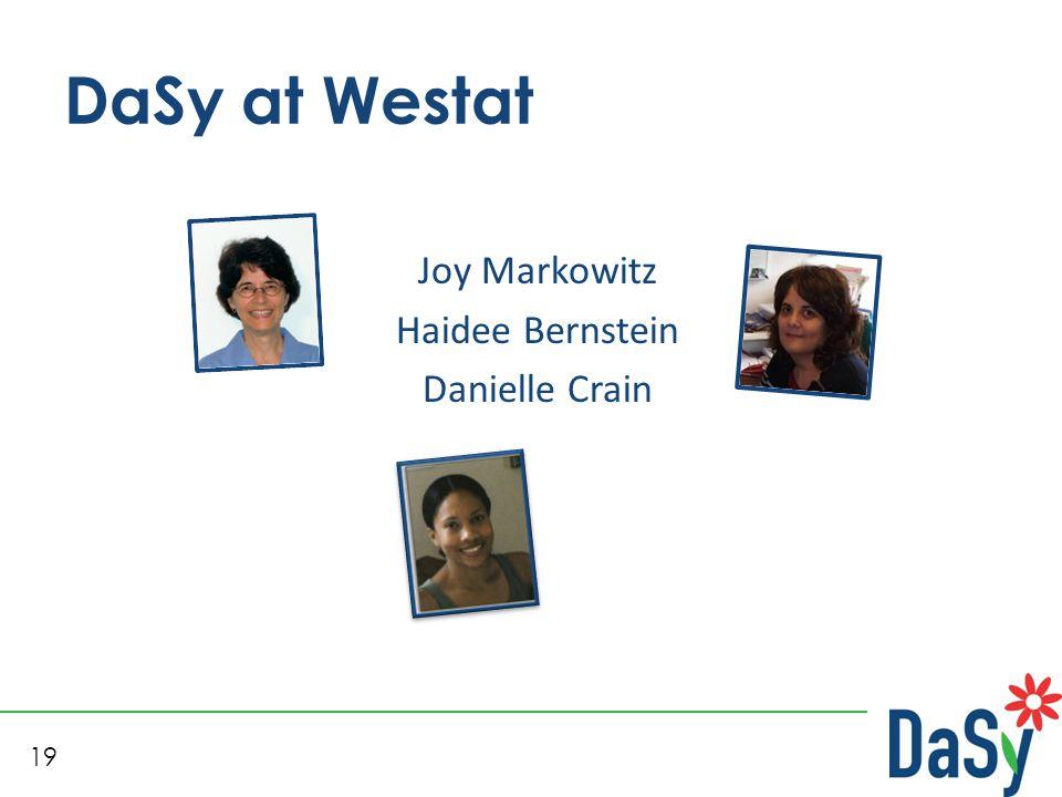 19 DaSy at Westat Joy Markowitz Haidee Bernstein Danielle Crain