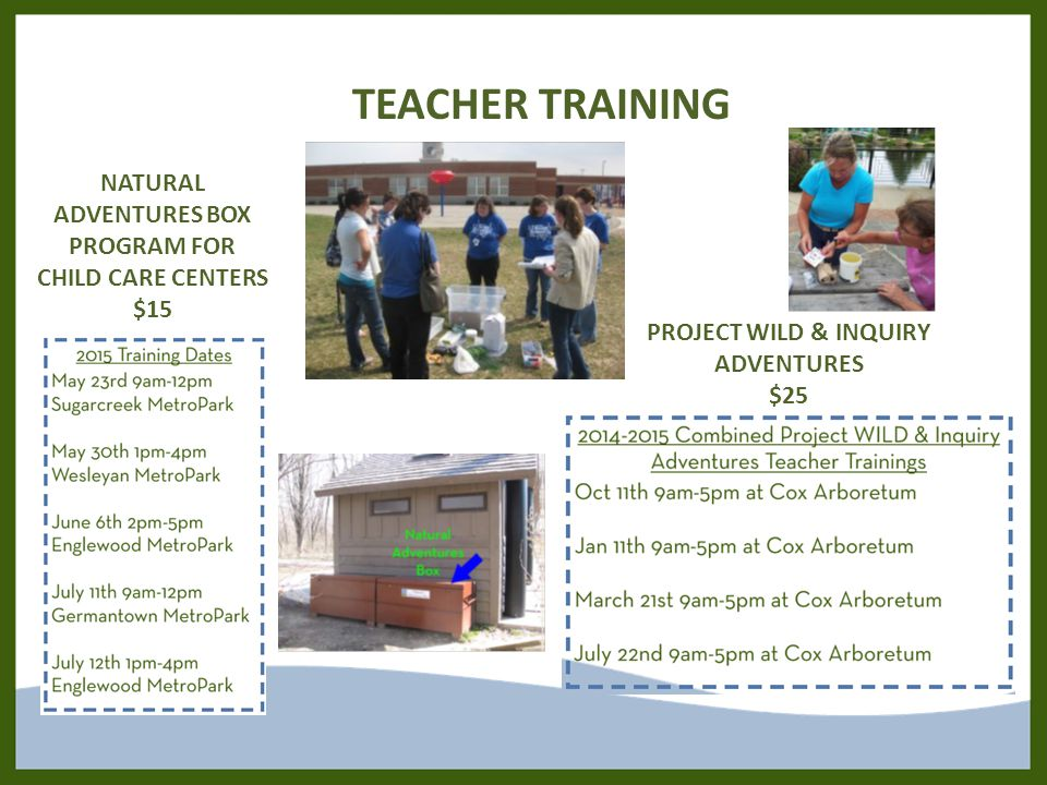 TEACHER TRAINING NATURAL ADVENTURES BOX PROGRAM FOR CHILD CARE CENTERS $15 PROJECT WILD & INQUIRY ADVENTURES $25