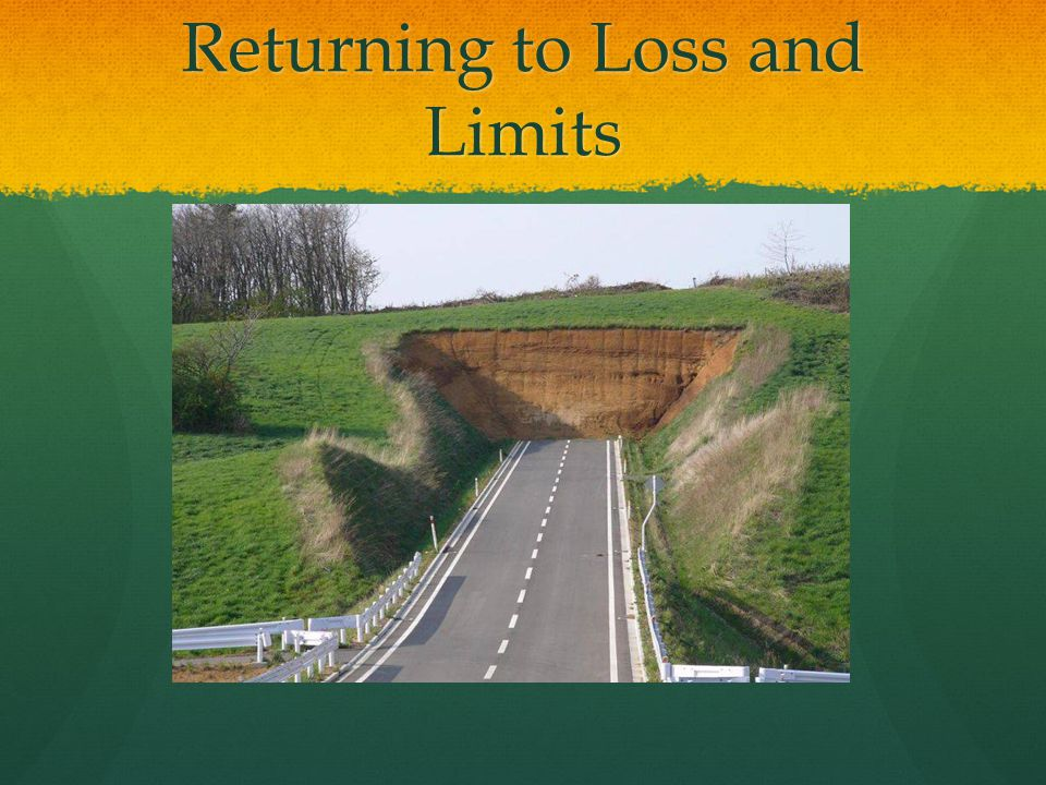 Returning to Loss and Limits