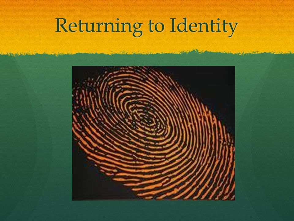 Returning to Identity