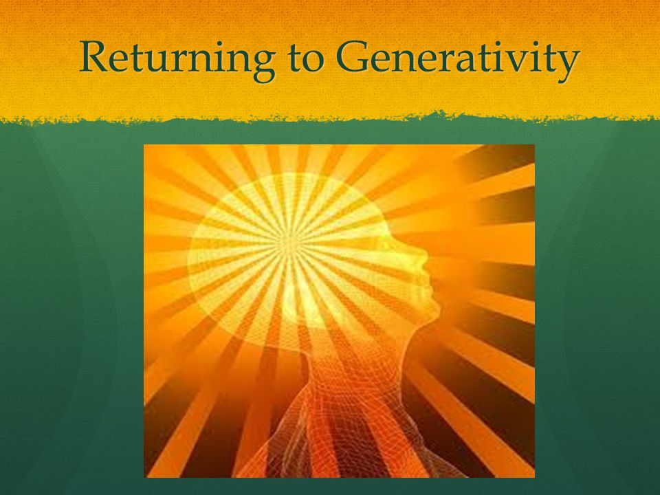 Returning to Generativity