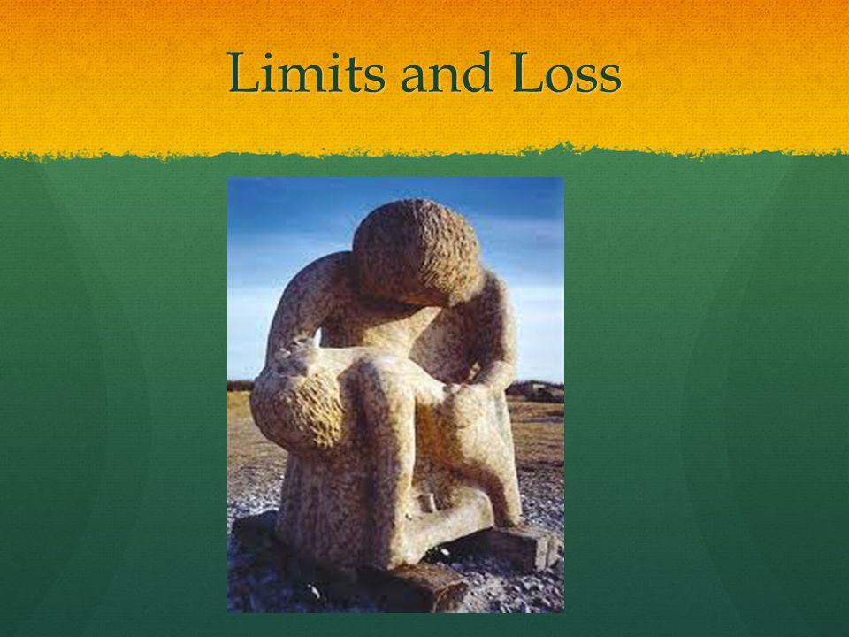 Limits and Loss