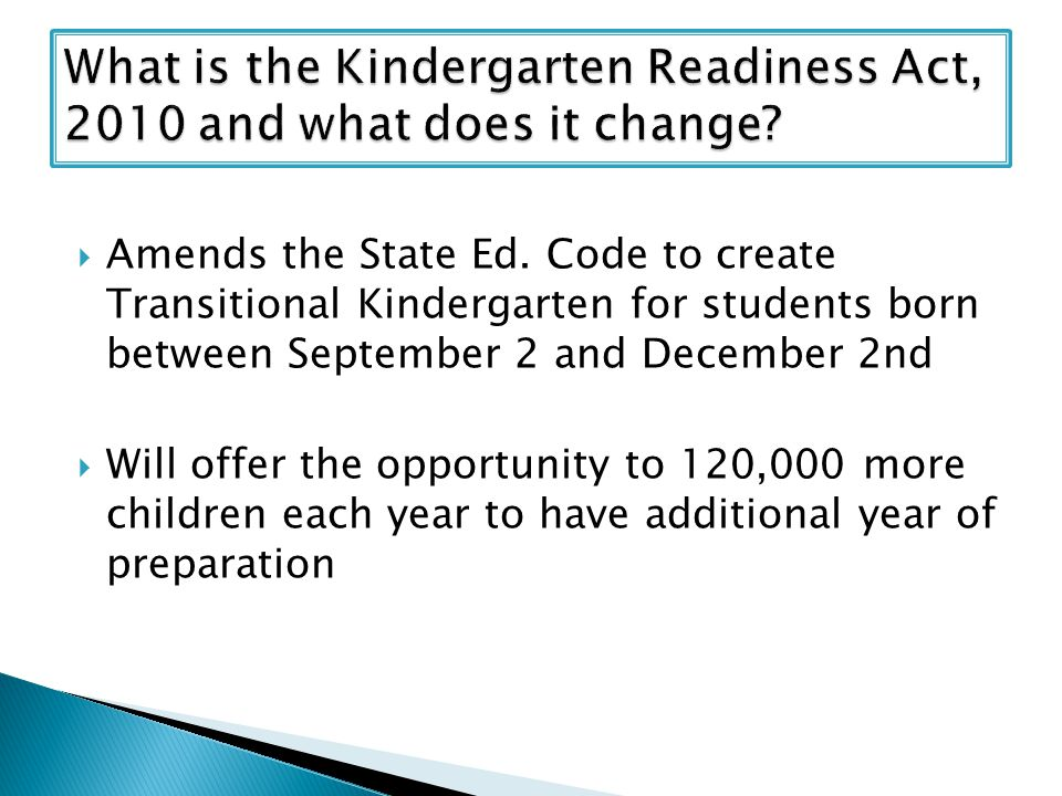 Changes kindergarten entry date from 5 years old by December 2 to September 1 so children enter kindergarten at age 5.