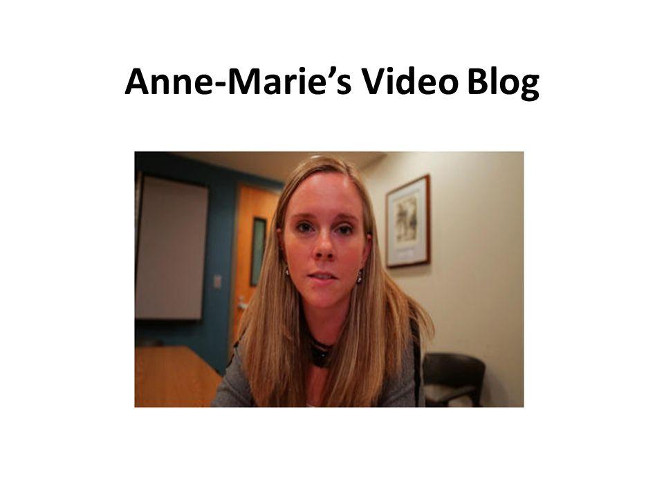 Anne-Marie's Video Blog