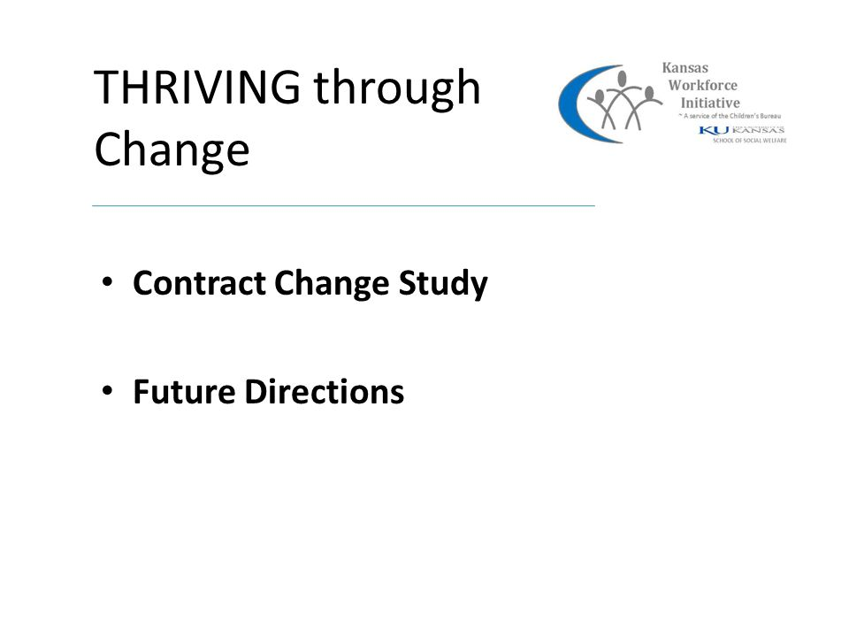 THRIVING through Change Contract Change Study Future Directions