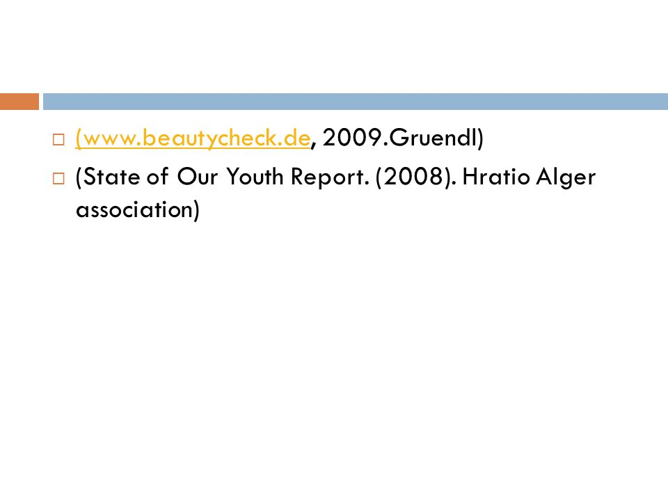  (www.beautycheck.de, 2009.Gruendl) (www.beautycheck.de  (State of Our Youth Report. (2008). Hratio Alger association)