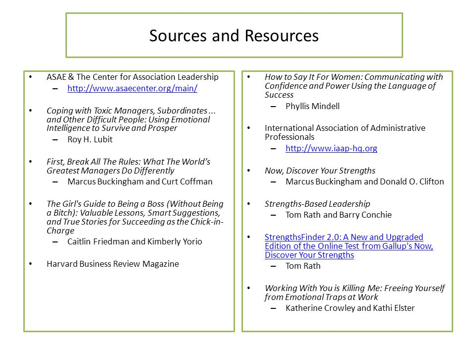 Sources and Resources ASAE & The Center for Association Leadership – http://www.asaecenter.org/main/ http://www.asaecenter.org/main/ Coping with Toxic Managers, Subordinates...