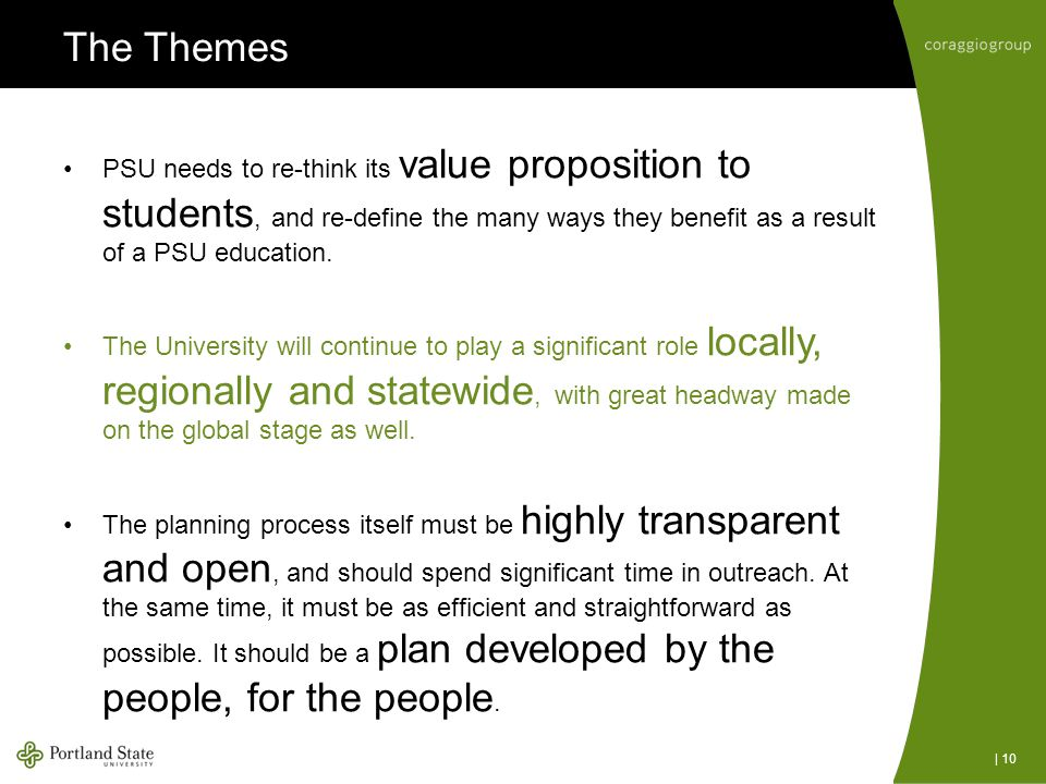 The Themes PSU needs to re-think its value proposition to students, and re-define the many ways they benefit as a result of a PSU education.
