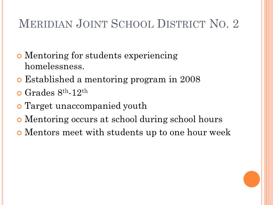 M ERIDIAN J OINT S CHOOL D ISTRICT N O.2 Mentoring for students experiencing homelessness.