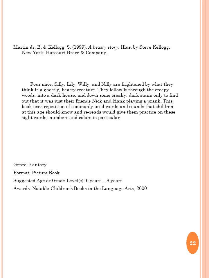Martin Jr, B. & Kellogg, S. (1999). A beasty story.