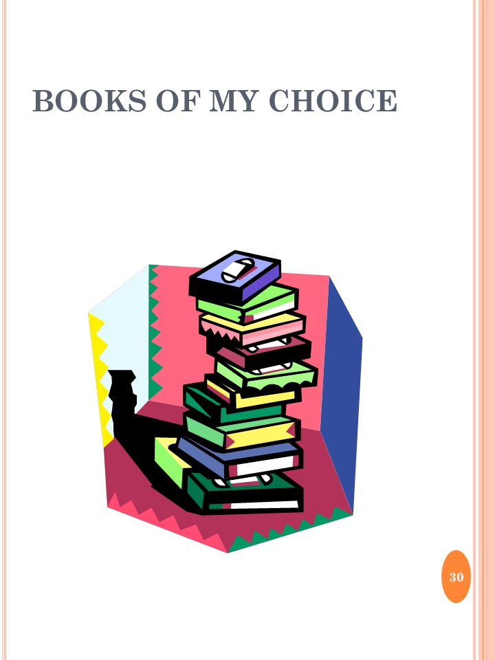 BOOKS OF MY CHOICE 30