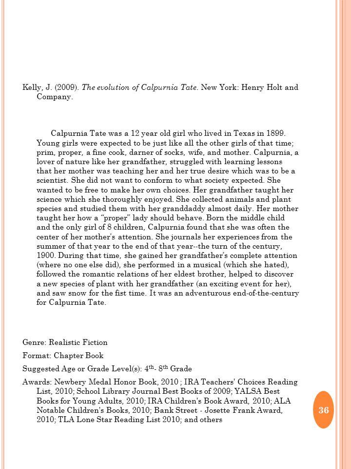 Kelly, J. (2009). The evolution of Calpurnia Tate.