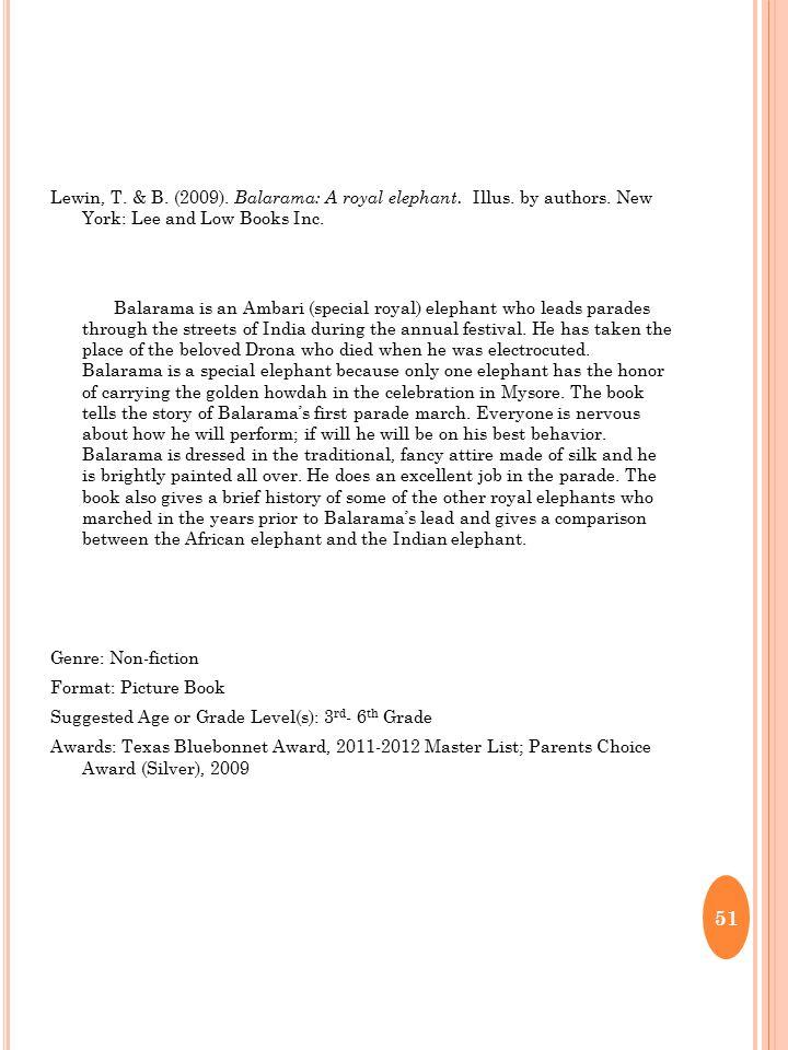 Lewin, T. & B. (2009). Balarama: A royal elephant.