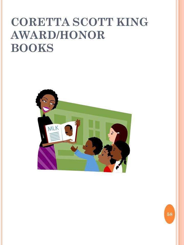 CORETTA SCOTT KING AWARD/HONOR BOOKS 58