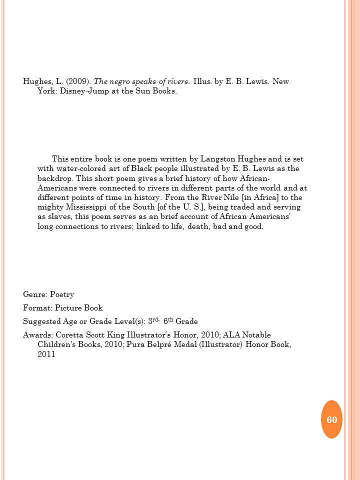 Hughes, L. (2009). The negro speaks of rivers. Illus.