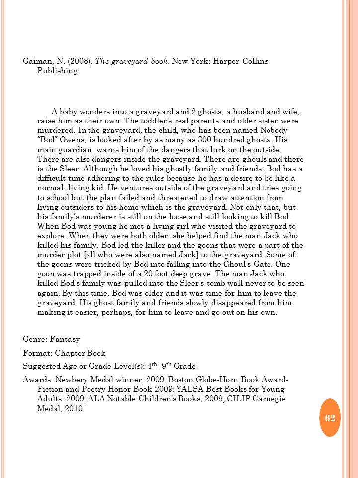 Gaiman, N. (2008). The graveyard book. New York: Harper Collins Publishing.