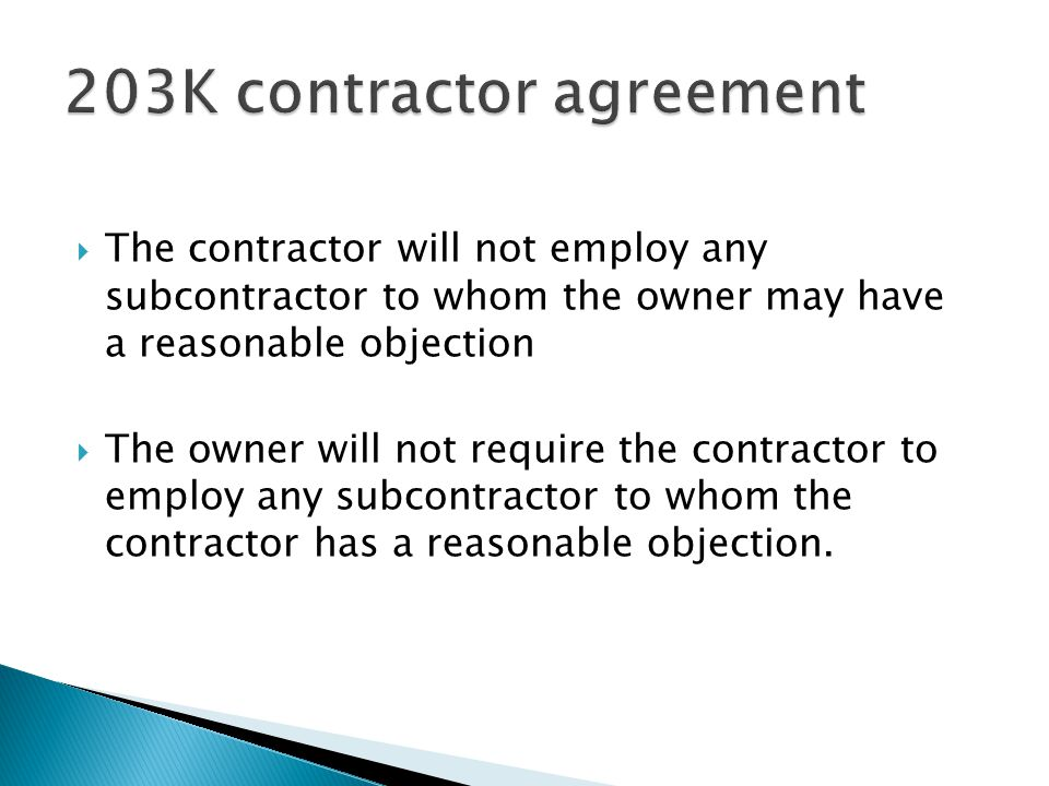  The contractor will not employ any subcontractor to whom the owner may have a reasonable objection  The owner will not require the contractor to employ any subcontractor to whom the contractor has a reasonable objection.