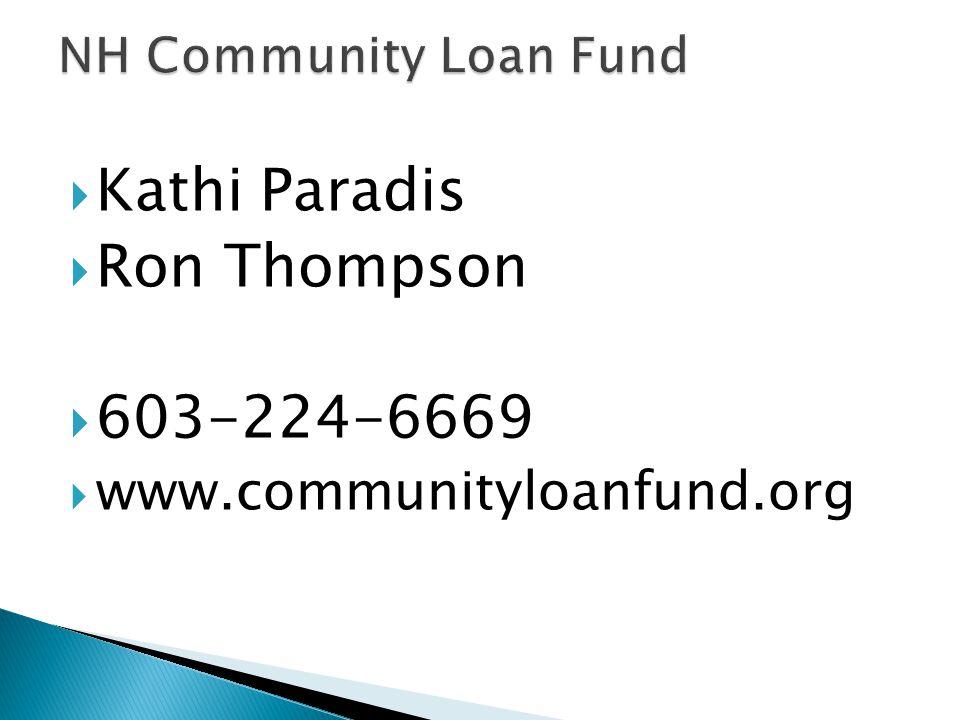  Kathi Paradis  Ron Thompson  603-224-6669  www.communityloanfund.org
