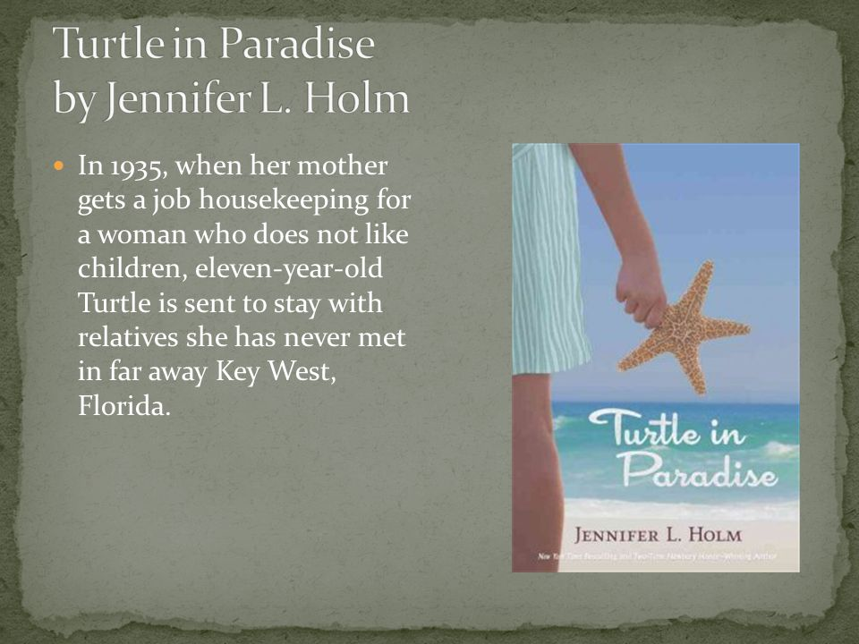In 1935, when her mother gets a job housekeeping for a woman who does not like children, eleven-year-old Turtle is sent to stay with relatives she has never met in far away Key West, Florida.