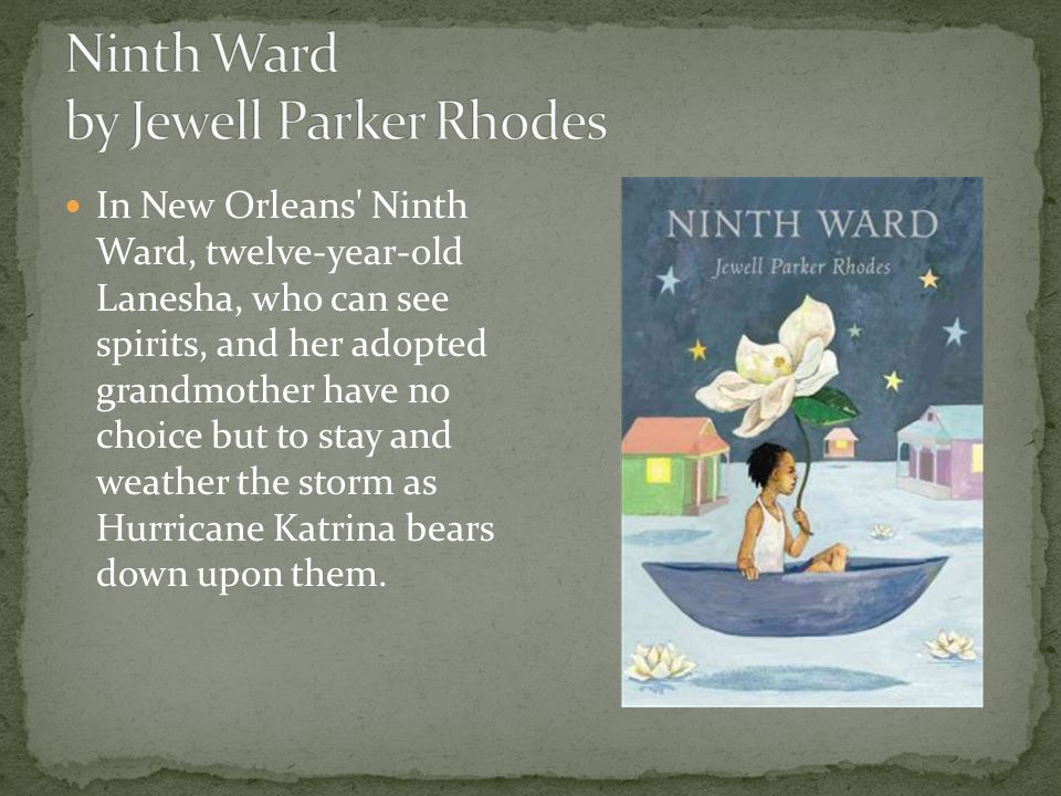 In New Orleans Ninth Ward, twelve-year-old Lanesha, who can see spirits, and her adopted grandmother have no choice but to stay and weather the storm as Hurricane Katrina bears down upon them.