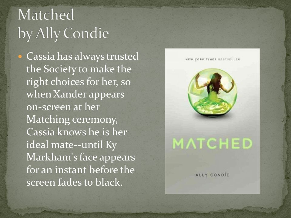 Cassia has always trusted the Society to make the right choices for her, so when Xander appears on-screen at her Matching ceremony, Cassia knows he is her ideal mate--until Ky Markham s face appears for an instant before the screen fades to black.