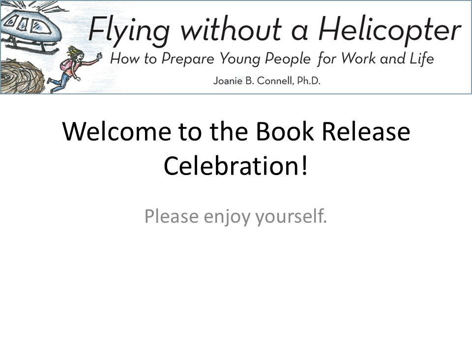 Welcome to the Book Release Celebration! Please enjoy yourself.