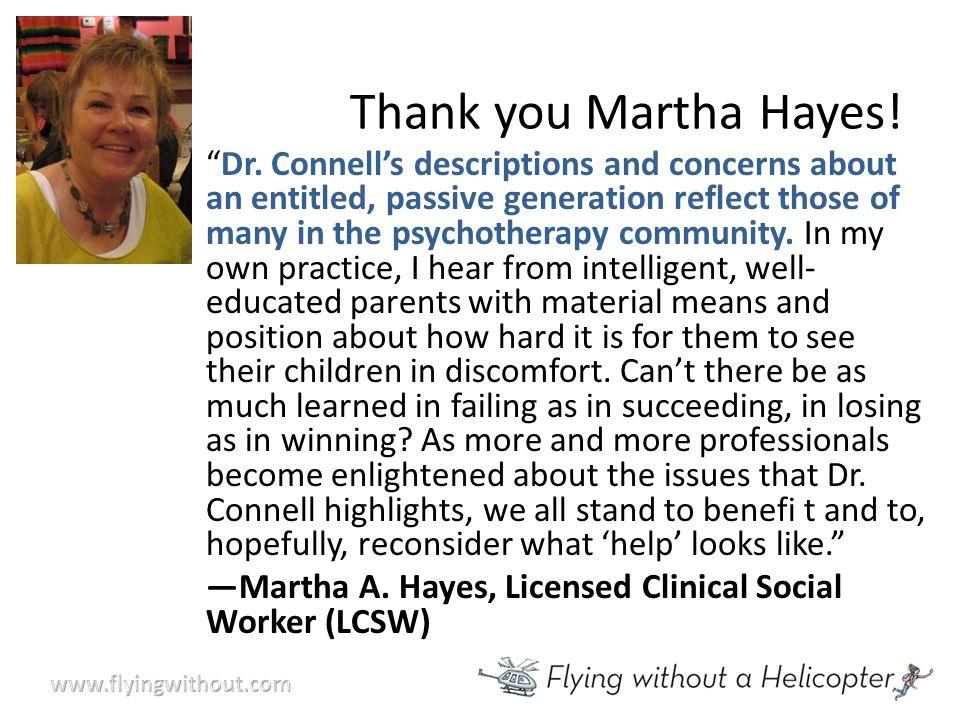 Thank you Martha Hayes. Dr.