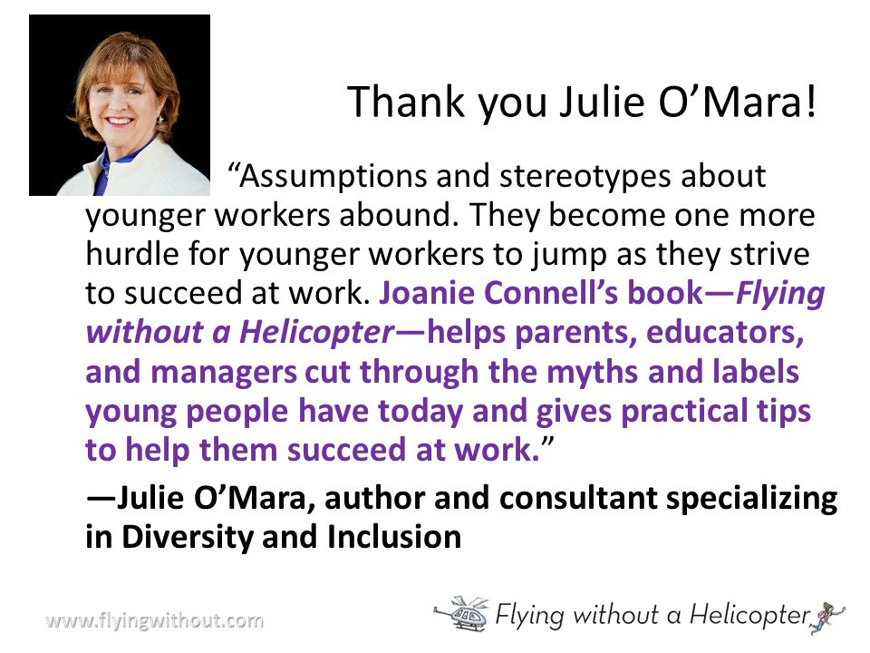 Thank you Julie O'Mara. Assumptions and stereotypes about younger workers abound.