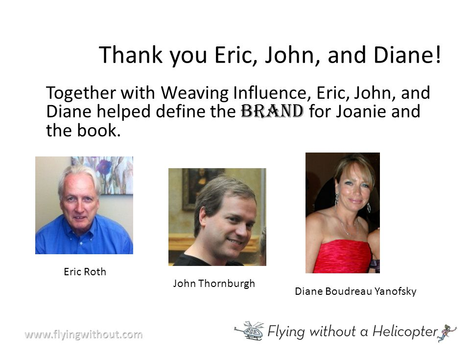 Thank you Eric, John, and Diane.