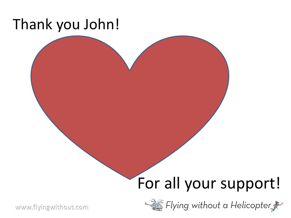 Thank you John! For all your support!